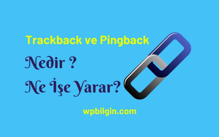 Trackback ve Pingback Nedir Ne İşe Yarar